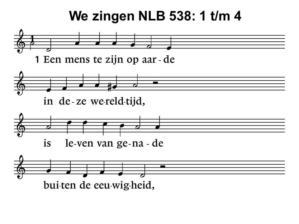 We zingen NLB 538: 1 t/m 4