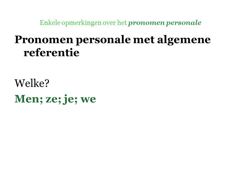 Enkele opmerkingen over het pronomen personale Pronomen personale met algemene referentie Welke.