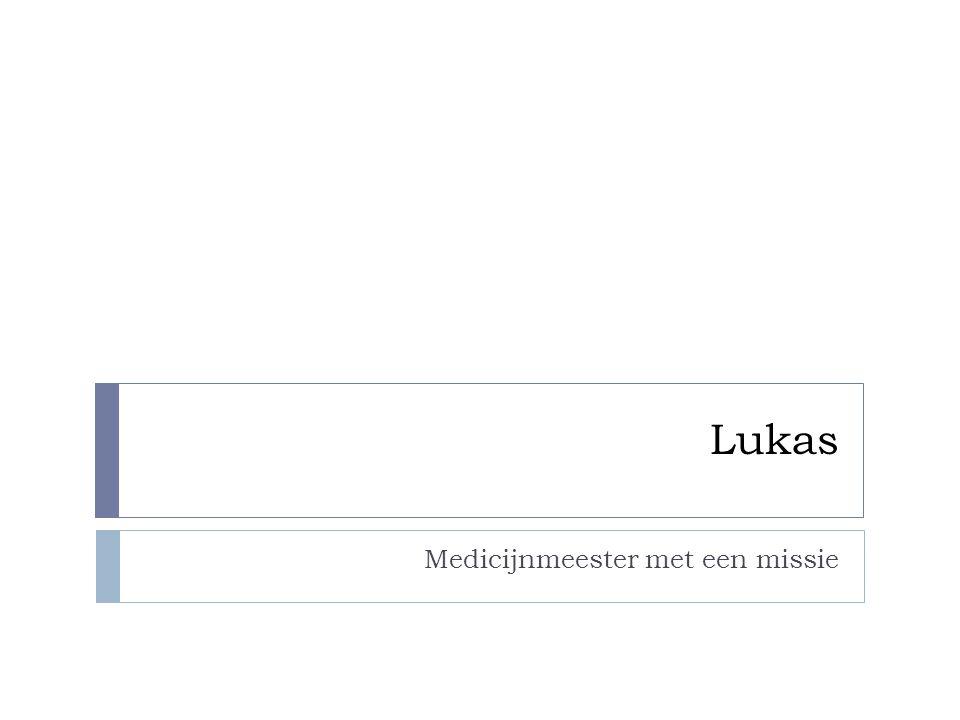 Lukas Medicijnmeester met een missie