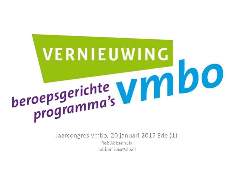 Jacqueline Kerkhoffs Jaarcongres vmbo, 20 januari 2015 Ede (1) Rob Abbenhuis r.abbenhuis@slo.nl