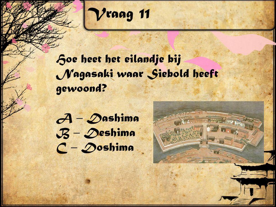 Vraag 12 Siebold mocht mee op hofreis naar Edo (Tokyo).