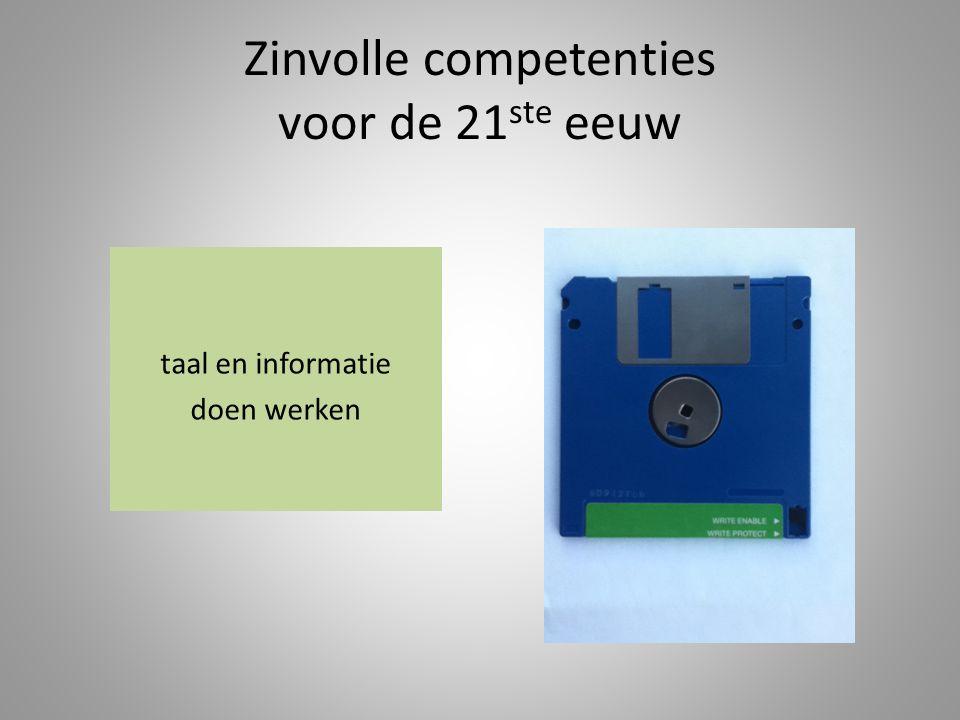 Zinvolle competenties voor de 21 ste eeuw taal en informatie doen werken