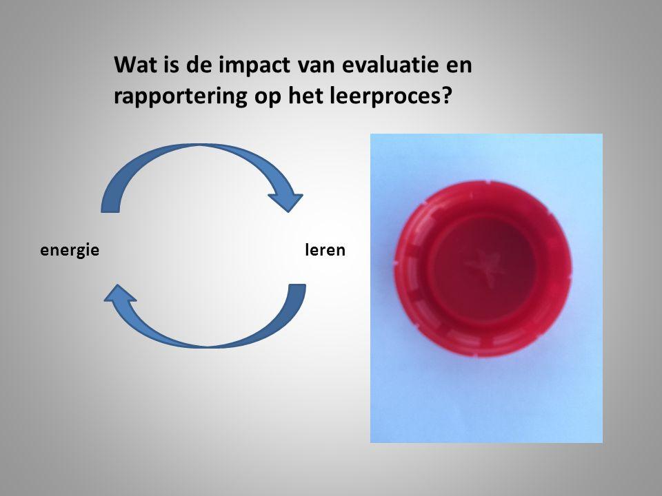 energieleren Wat is de impact van evaluatie en rapportering op het leerproces?