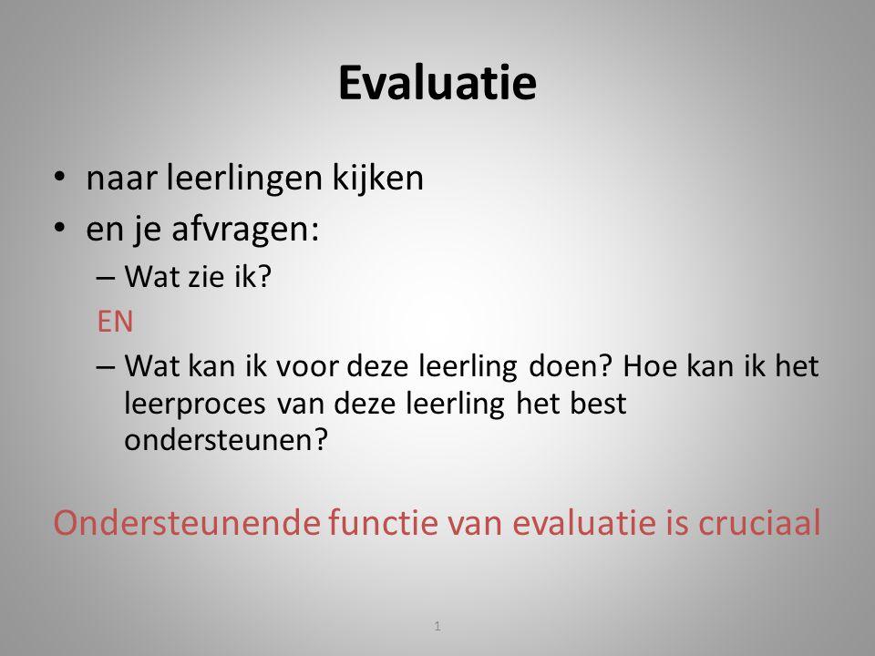 1 Evaluatie naar leerlingen kijken en je afvragen: – Wat zie ik.