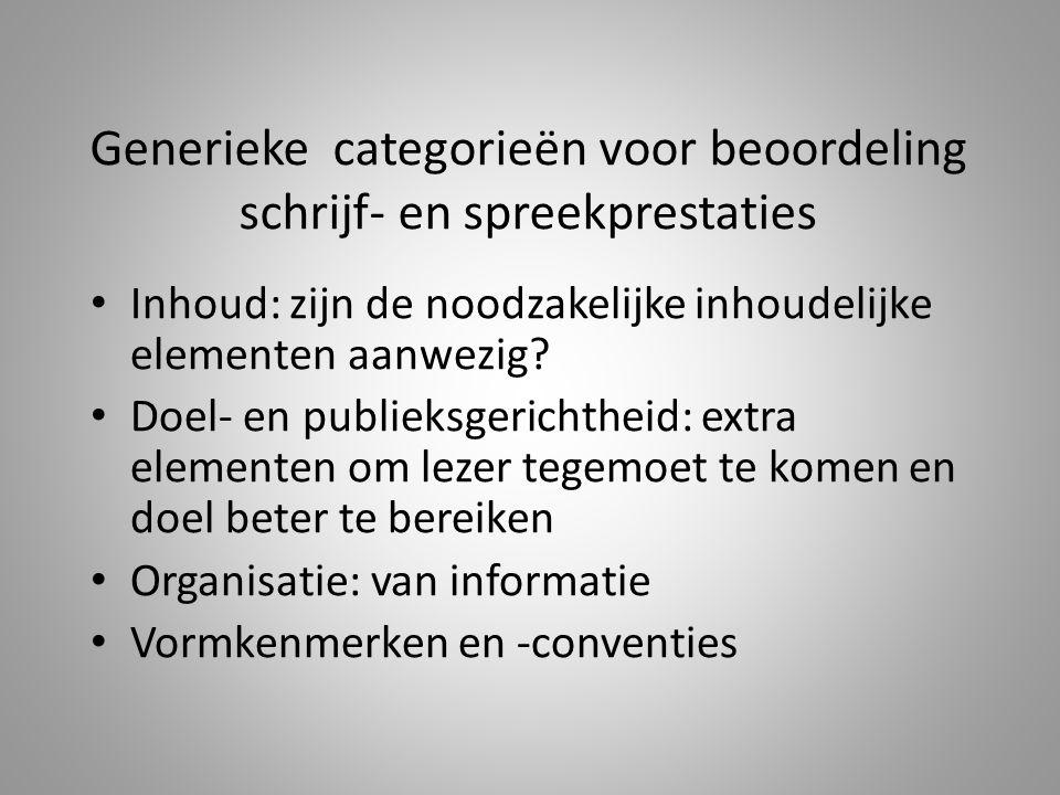 Generieke categorieën voor beoordeling schrijf- en spreekprestaties Inhoud: zijn de noodzakelijke inhoudelijke elementen aanwezig.