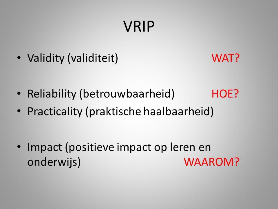 VRIP Validity (validiteit)WAT.Reliability (betrouwbaarheid)HOE.