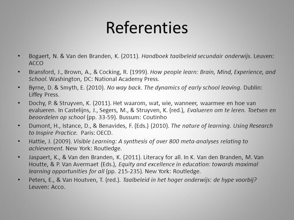 Referenties Bogaert, N.& Van den Branden, K. (2011).