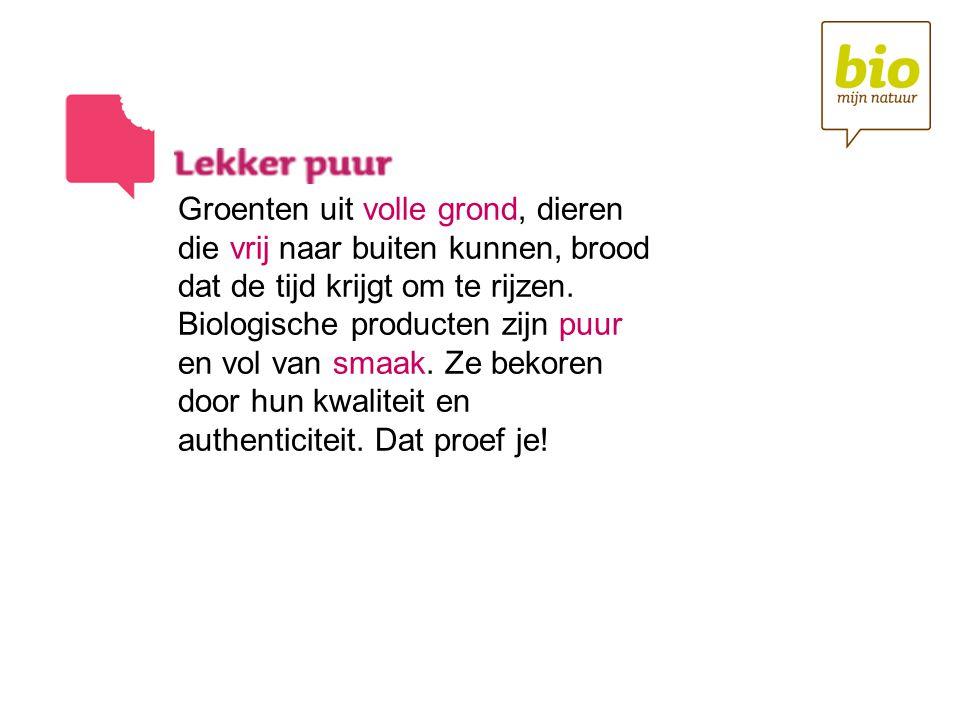 Biologische producten zijn de vrucht van een zorgvuldig proces dat start bij een vruchtbare bodem of een gezond dier.
