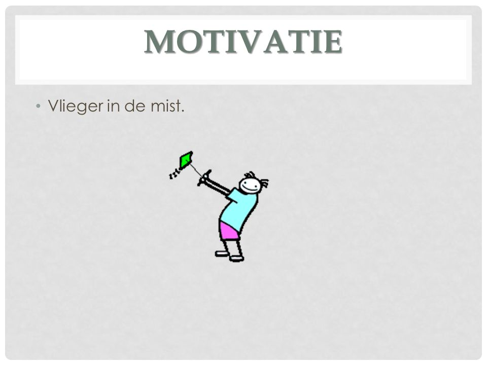 MOTIVATIE Vlieger in de mist.