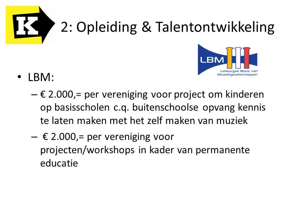2: Opleiding & Talentontwikkeling LBM: – € 2.000,= per vereniging voor project om kinderen op basisscholen c.q. buitenschoolse opvang kennis te laten