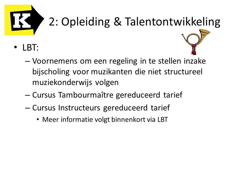 2: Opleiding & Talentontwikkeling LBT: – Voornemens om een regeling in te stellen inzake bijscholing voor muzikanten die niet structureel muziekonderw