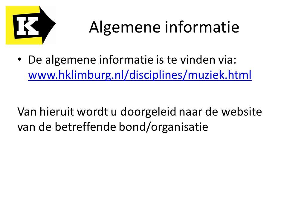 Algemene informatie De algemene informatie is te vinden via: www.hklimburg.nl/disciplines/muziek.html www.hklimburg.nl/disciplines/muziek.html Van hie