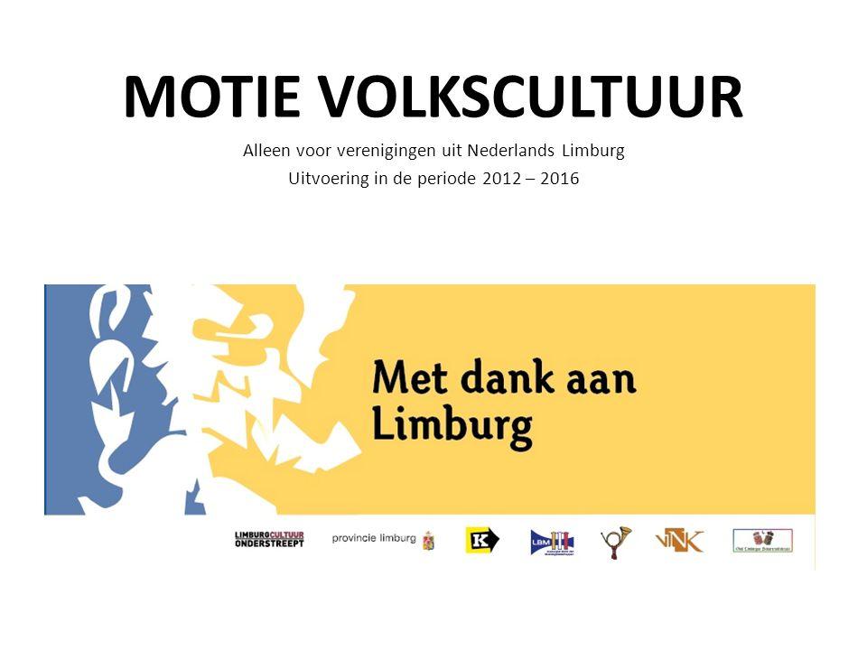 Motie Volkscultuur November 2011 motie Limburgse Volkscultuur door PS aangenomen hierbij is GS opgeroepen een bedrag van € 5.000.000,- te reserveren voor de ondersteuning en facilitering van harmonieën, fanfares, tamboerkorpsen, schutterijen en zangkoren in Nederlands Limburg.