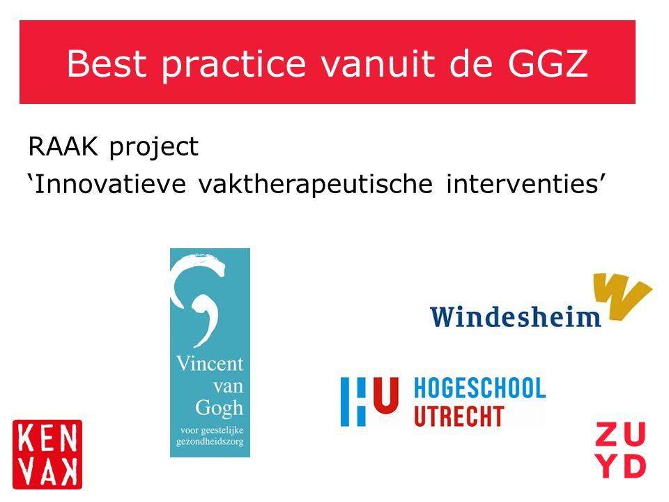 Best practice vanuit de GGZ RAAK project 'Innovatieve vaktherapeutische interventies'
