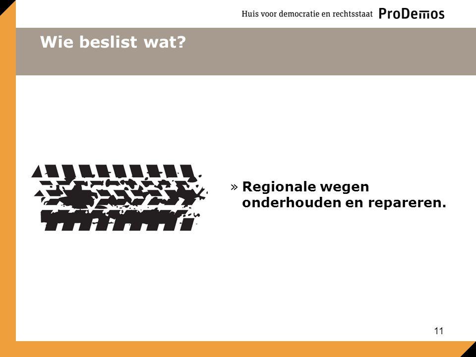 Wie beslist wat? »Regionale wegen onderhouden en repareren. 11