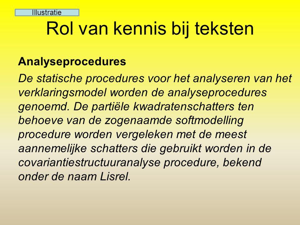 Rol van kennis bij teksten Analyseprocedures De statische procedures voor het analyseren van het verklaringsmodel worden de analyseprocedures genoemd.