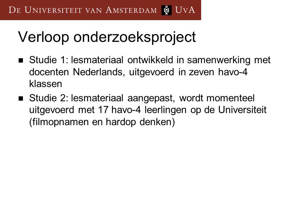 Verloop onderzoeksproject Studie 1: lesmateriaal ontwikkeld in samenwerking met docenten Nederlands, uitgevoerd in zeven havo-4 klassen Studie 2: lesm