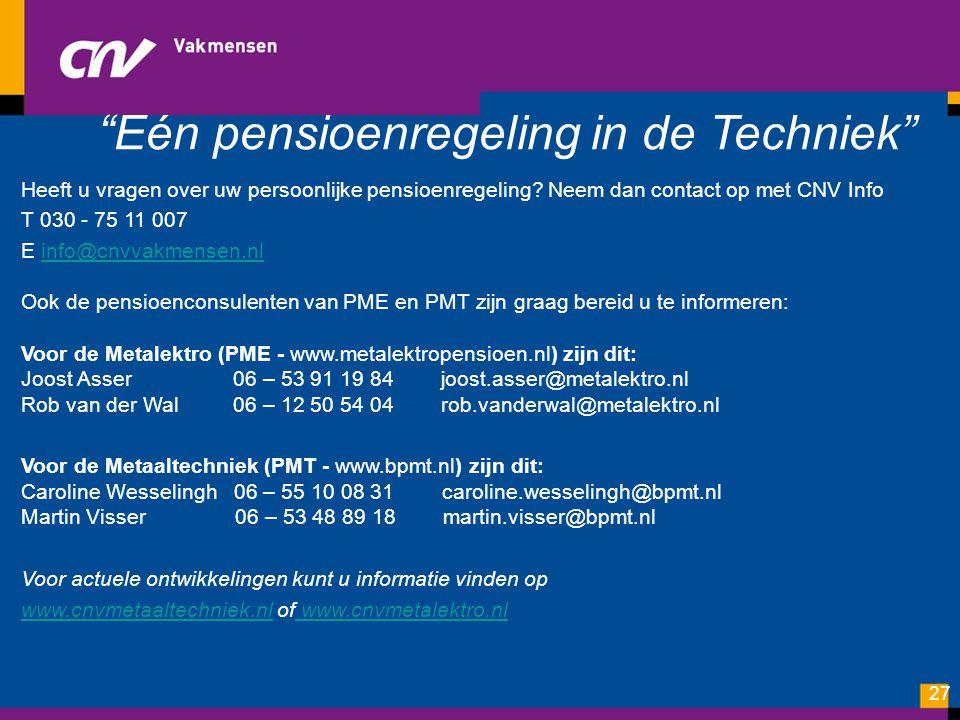 """""""Eén pensioenregeling in de Techniek"""" Heeft u vragen over uw persoonlijke pensioenregeling? Neem dan contact op met CNV Info T 030 - 75 11 007 E info@"""