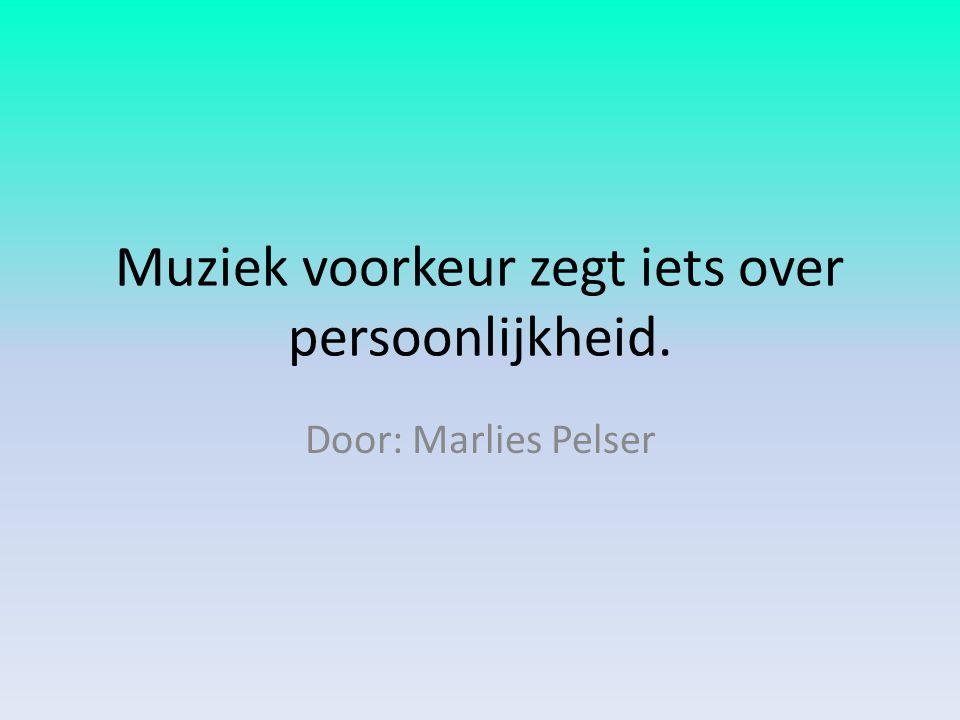 Muziek voorkeur zegt iets over persoonlijkheid. Door: Marlies Pelser