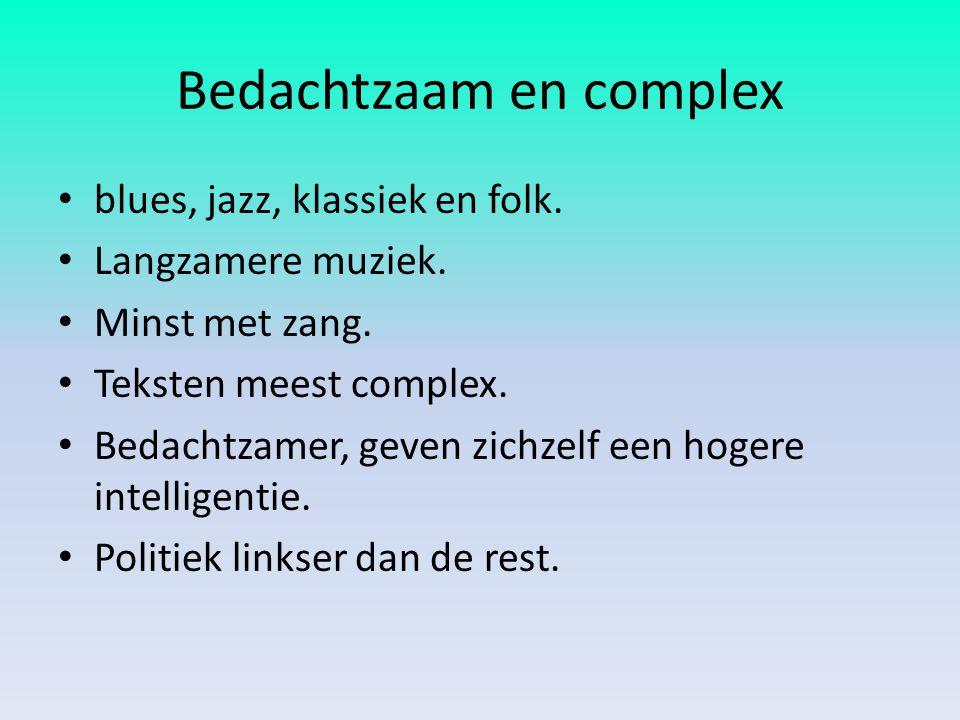 Bedachtzaam en complex blues, jazz, klassiek en folk. Langzamere muziek. Minst met zang. Teksten meest complex. Bedachtzamer, geven zichzelf een hoger