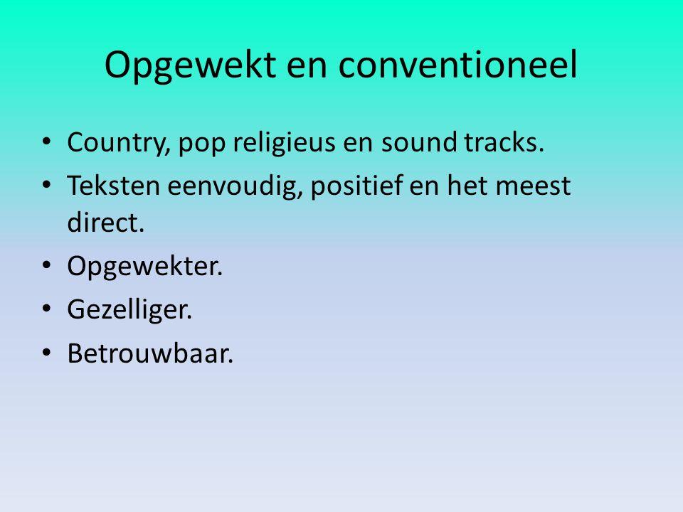 Opgewekt en conventioneel Country, pop religieus en sound tracks.