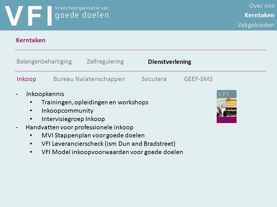 Over ons Kerntaken Vakgebieden Kerntaken -Inkoopkennis Trainingen, opleidingen en workshops Inkoopcommunity Intervisiegroep Inkoop - Handvatten voor p