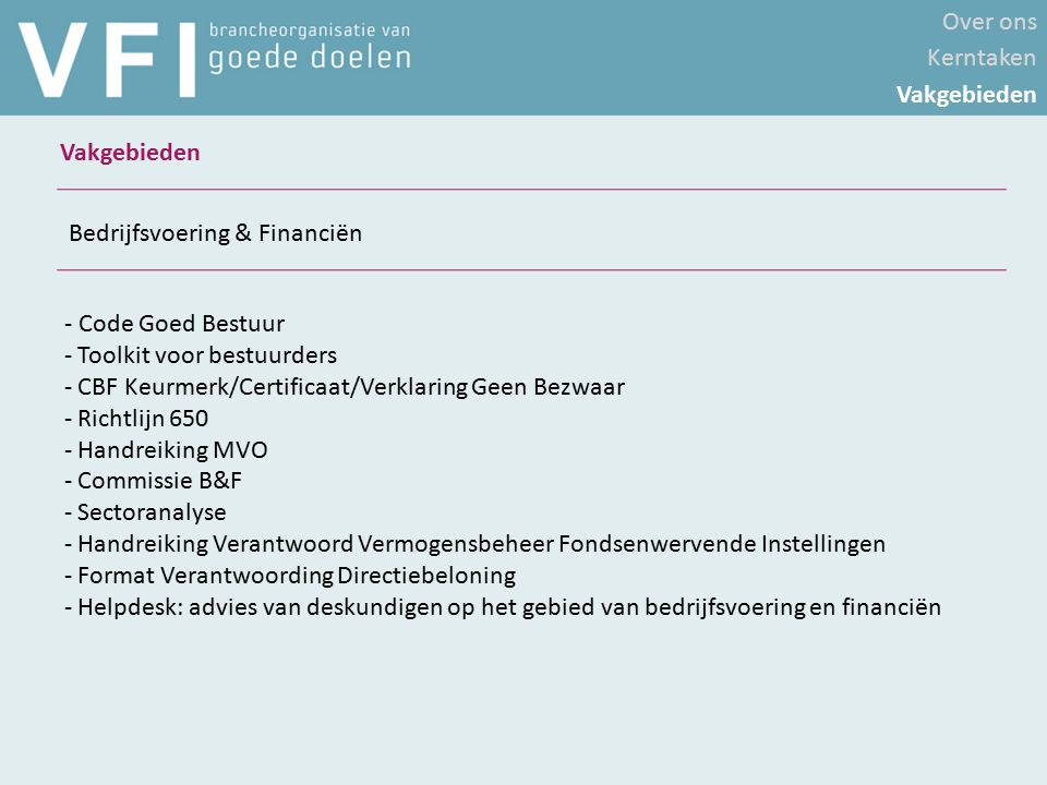 - Code Goed Bestuur - Toolkit voor bestuurders - CBF Keurmerk/Certificaat/Verklaring Geen Bezwaar - Richtlijn 650 - Handreiking MVO - Commissie B&F -