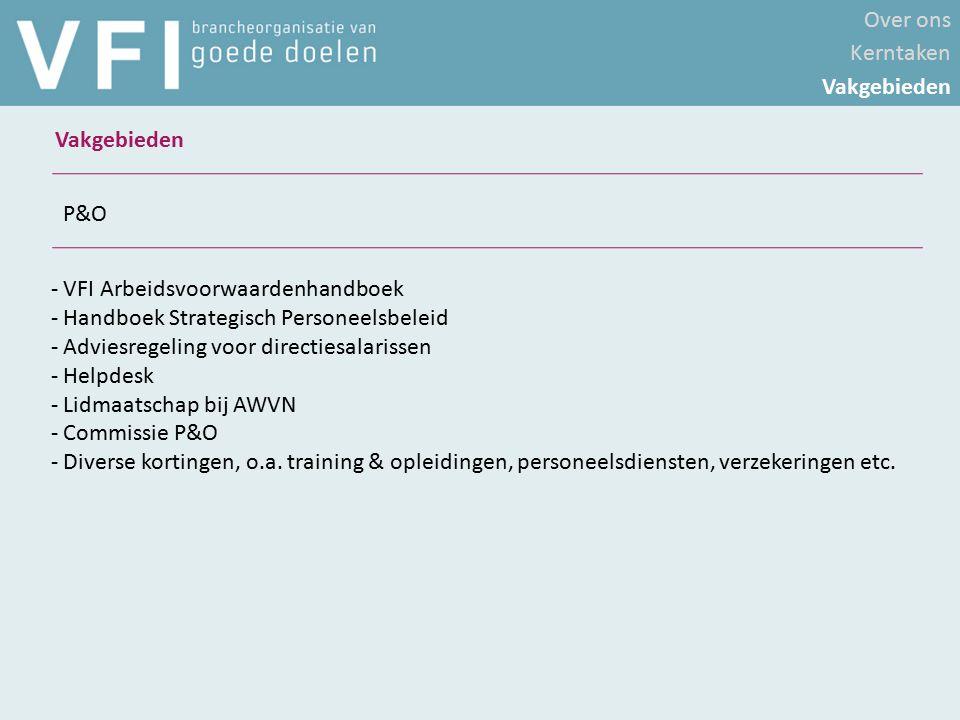 - VFI Arbeidsvoorwaardenhandboek - Handboek Strategisch Personeelsbeleid - Adviesregeling voor directiesalarissen - Helpdesk - Lidmaatschap bij AWVN -