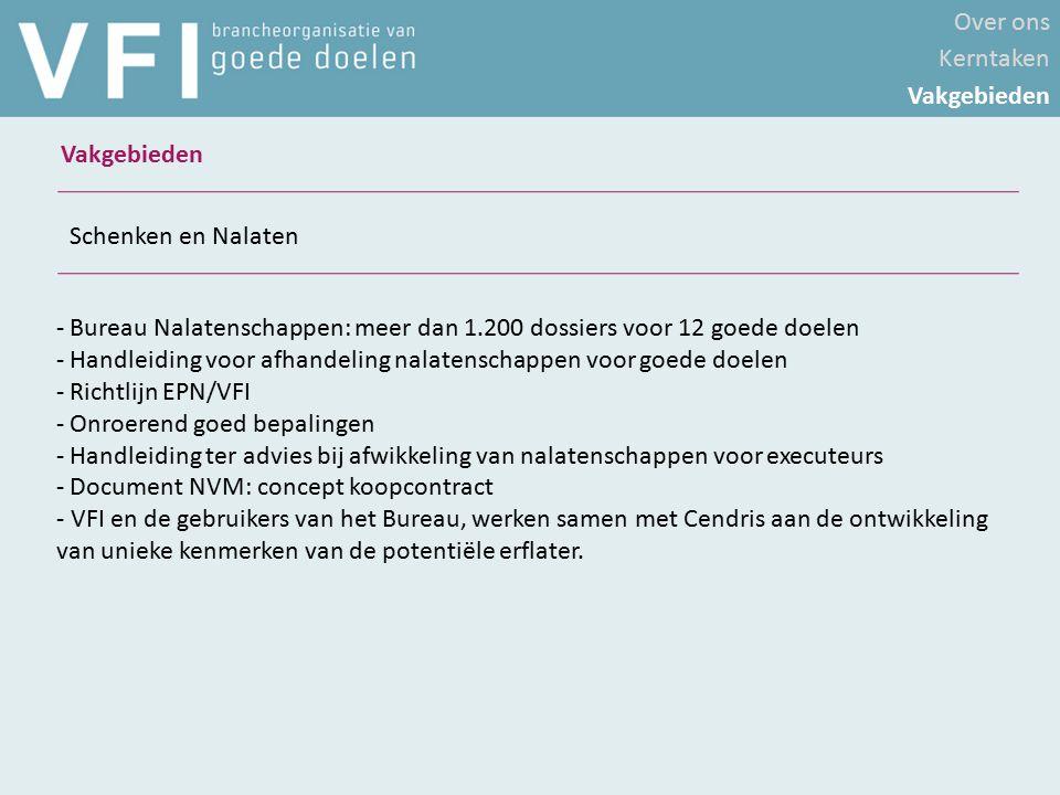 - Bureau Nalatenschappen: meer dan 1.200 dossiers voor 12 goede doelen - Handleiding voor afhandeling nalatenschappen voor goede doelen - Richtlijn EP