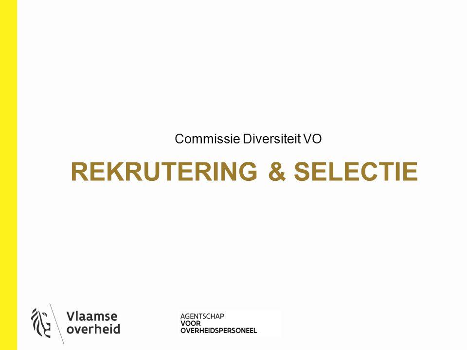 REKRUTERING & SELECTIE Commissie Diversiteit VO