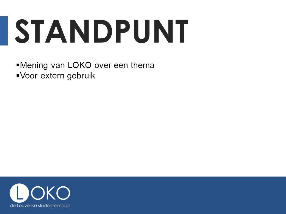 STANDPUNT  Mening van LOKO over een thema  Voor extern gebruik