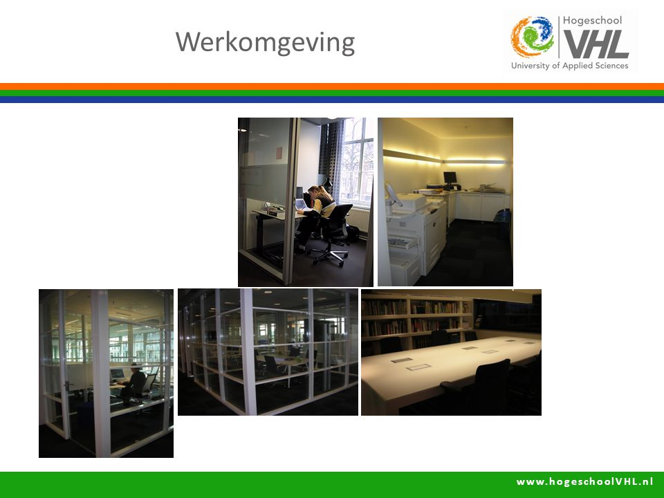 www.hogeschoolVHL.nl Werkomgeving