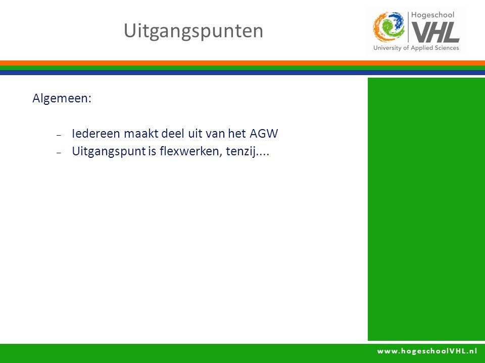 www.hogeschoolVHL.nl Algemeen: – Iedereen maakt deel uit van het AGW – Uitgangspunt is flexwerken, tenzij.... Uitgangspunten