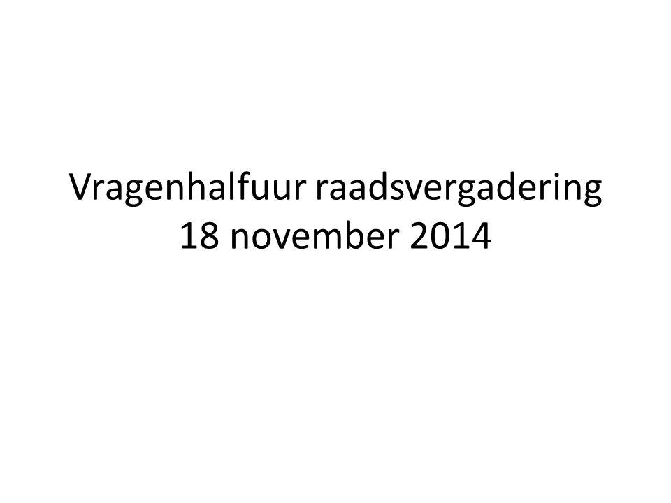 Vragenhalfuur raadsvergadering 18 november 2014