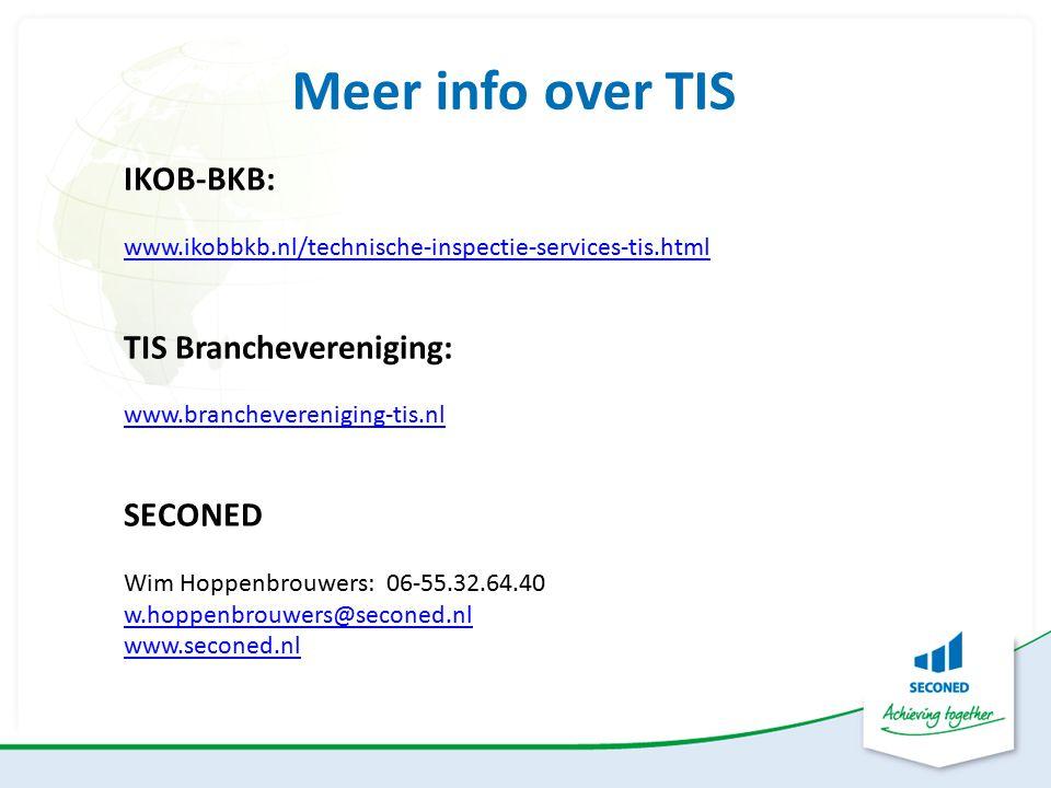 Meer info over TIS IKOB-BKB: www.ikobbkb.nl/technische-inspectie-services-tis.html TIS Branchevereniging: www.branchevereniging-tis.nl SECONED Wim Hop