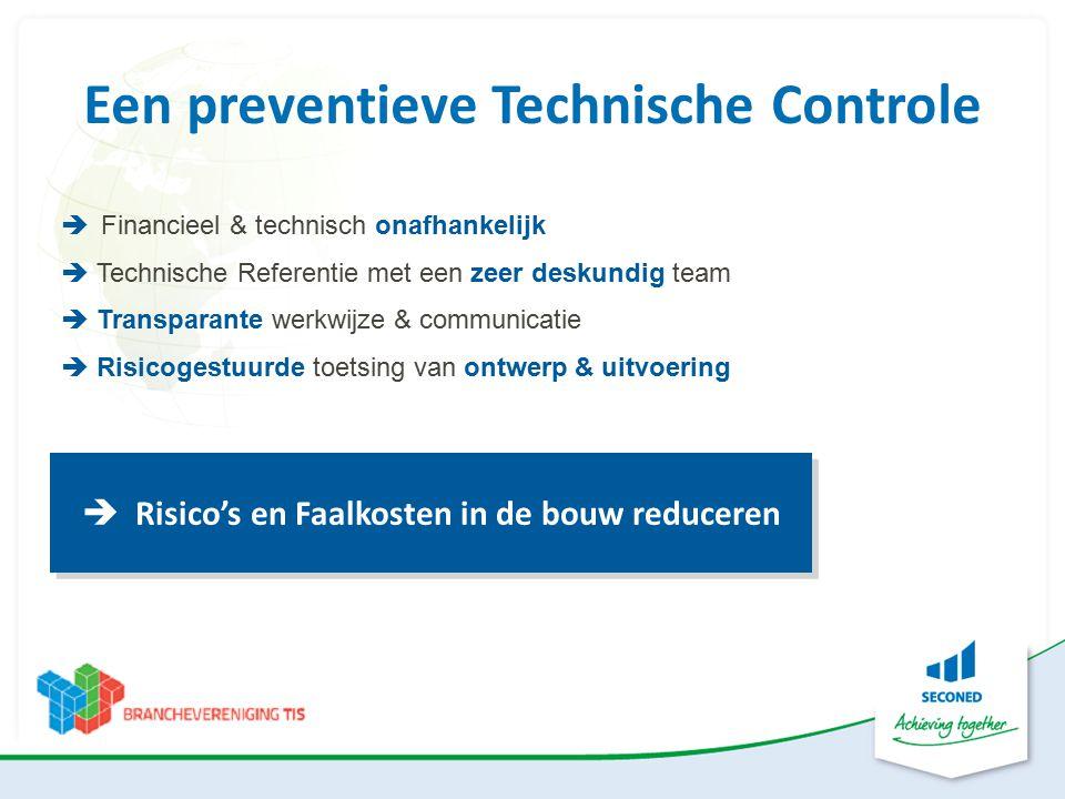 Een preventieve Technische Controle  Risico's en Faalkosten in de bouw reduceren  Financieel & technisch onafhankelijk  Technische Referentie met e