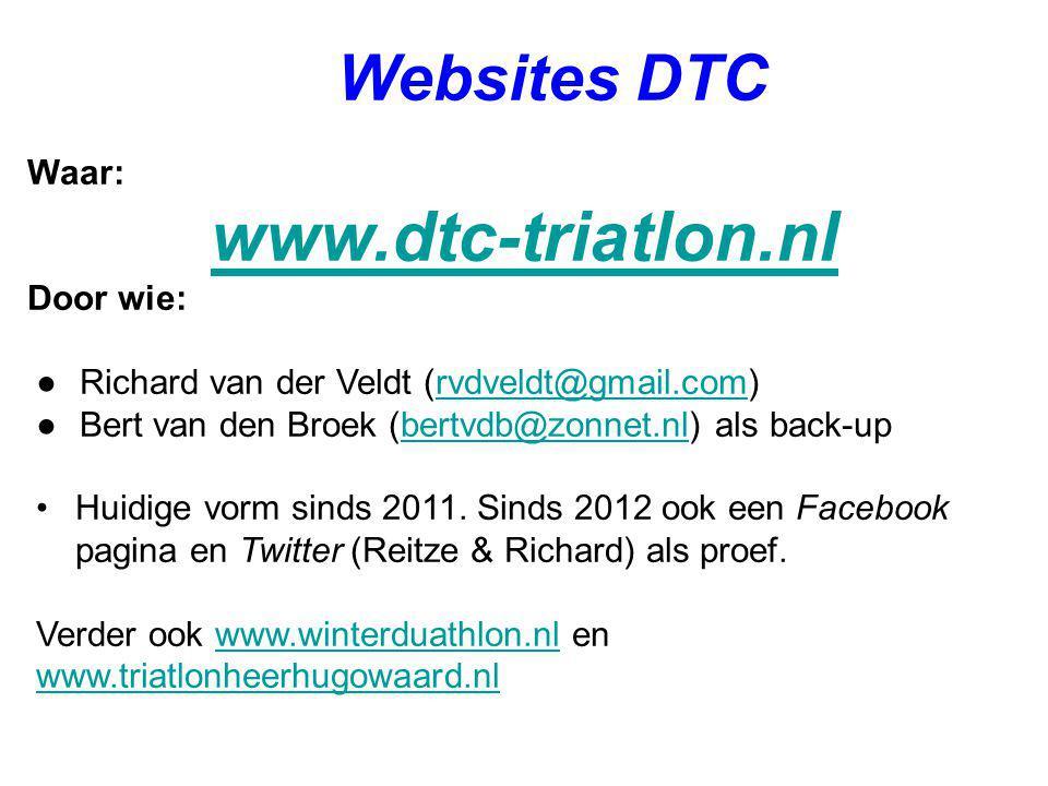 Waar: www.dtc-triatlon.nl Door wie: ●Richard van der Veldt (rvdveldt@gmail.com)rvdveldt@gmail.com ●Bert van den Broek (bertvdb@zonnet.nl) als back-upb