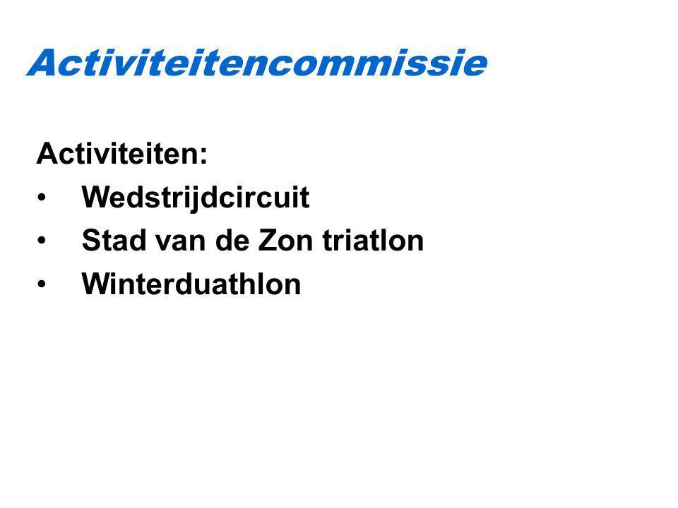 Activiteiten: Wedstrijdcircuit Stad van de Zon triatlon Winterduathlon Activiteitencommissie