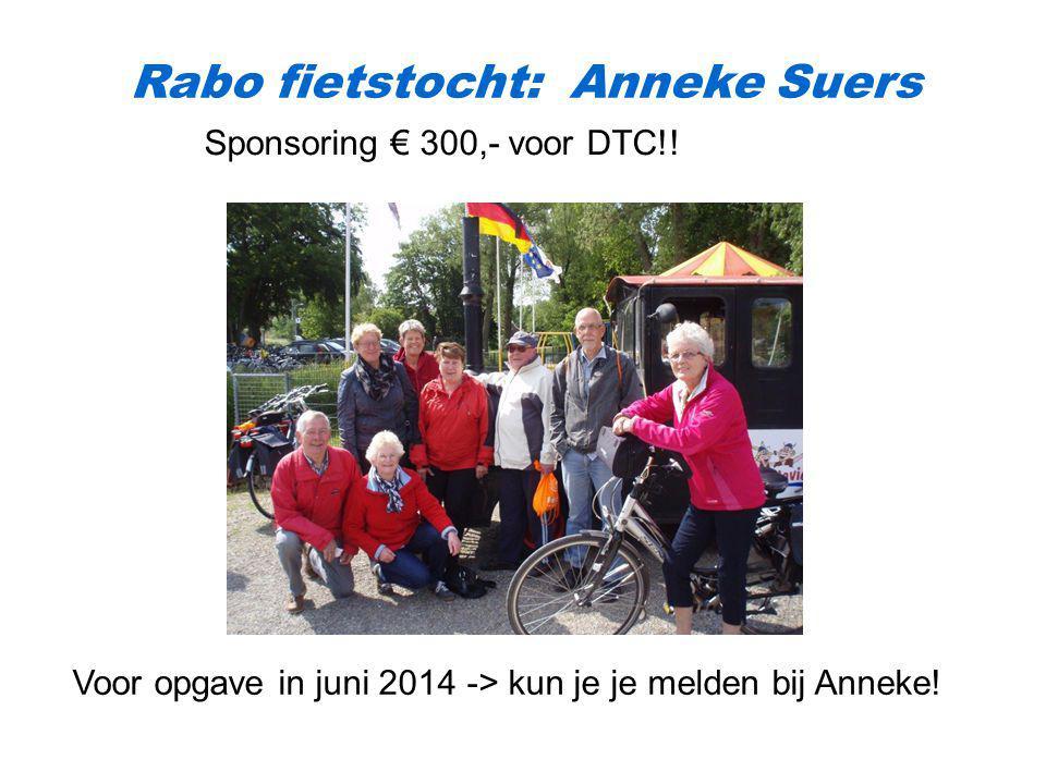 Rabo fietstocht: Anneke Suers Sponsoring € 300,- voor DTC!! Voor opgave in juni 2014 -> kun je je melden bij Anneke!