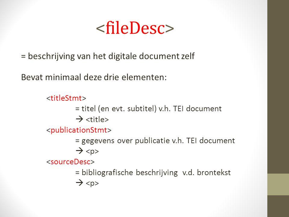 = beschrijving van het digitale document zelf Bevat minimaal deze drie elementen: = titel (en evt.
