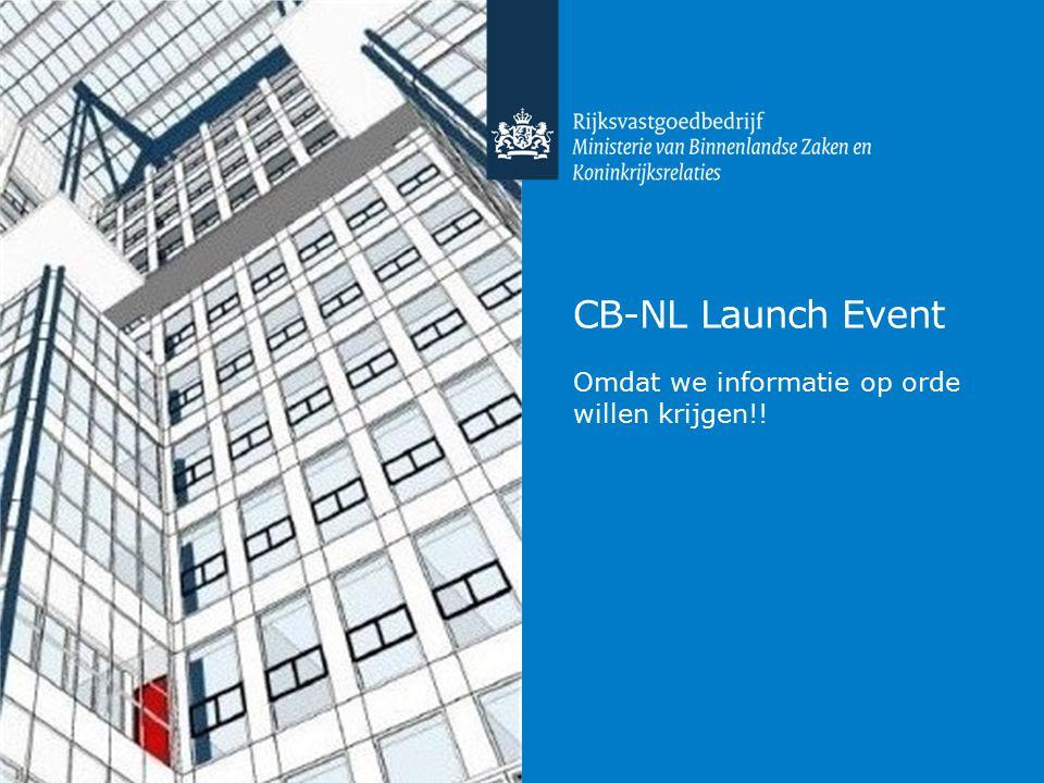 CB-NL Launch Event Omdat we informatie op orde willen krijgen!!