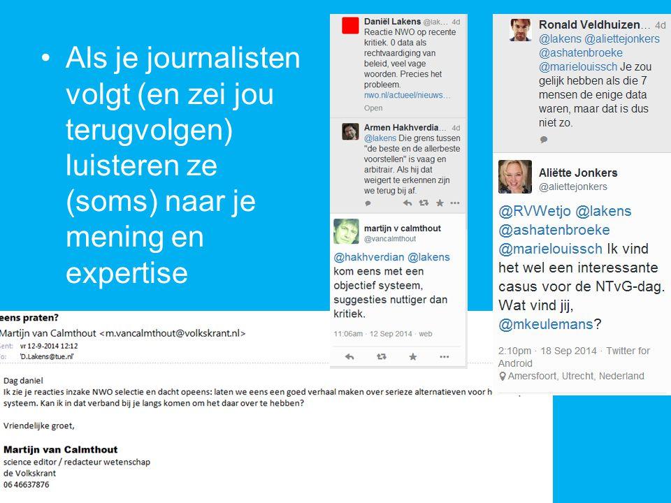 Als je journalisten volgt (en zei jou terugvolgen) luisteren ze (soms) naar je mening en expertise