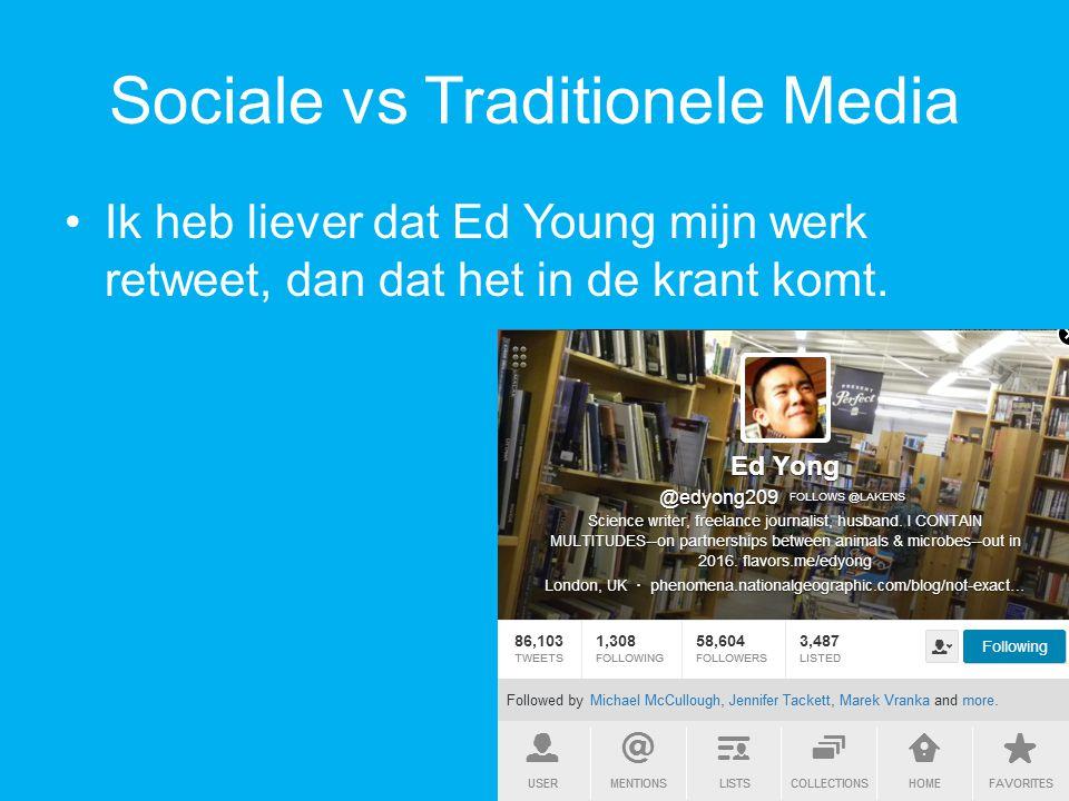 Sociale vs Traditionele Media Ik heb liever dat Ed Young mijn werk retweet, dan dat het in de krant komt.