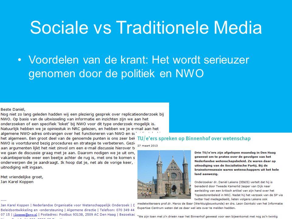 Sociale vs Traditionele Media Voordelen van de krant: Het wordt serieuzer genomen door de politiek en NWO