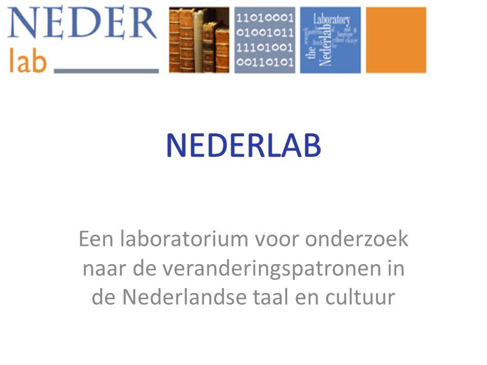 Een laboratorium voor onderzoek naar de veranderingspatronen in de Nederlandse taal en cultuur
