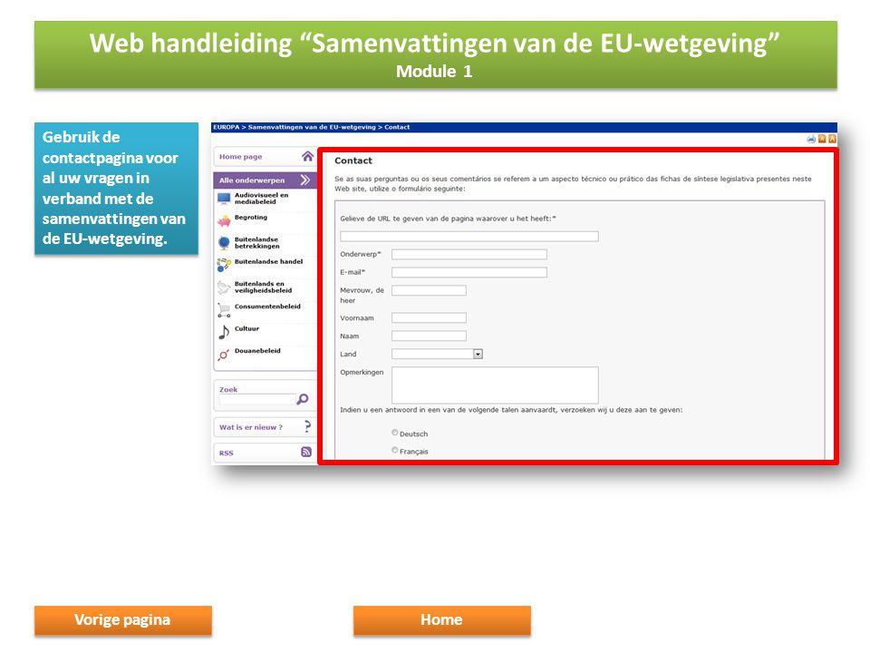 Gebruik de contactpagina voor al uw vragen in verband met de samenvattingen van de EU-wetgeving.