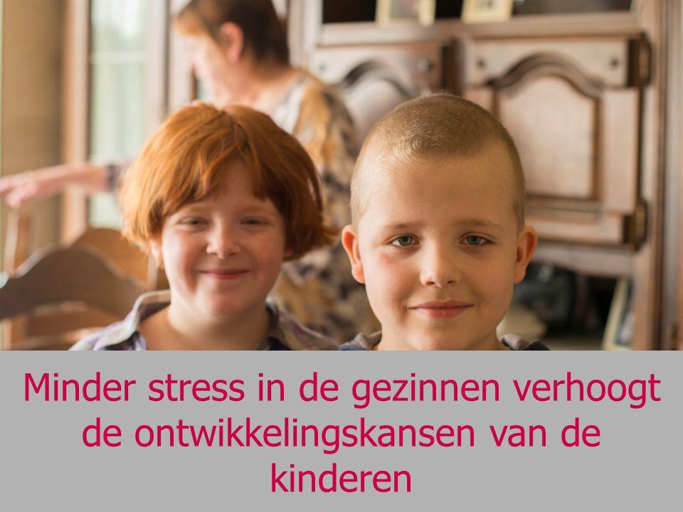 Minder stress in de gezinnen verhoogt de ontwikkelingskansen van de kinderen