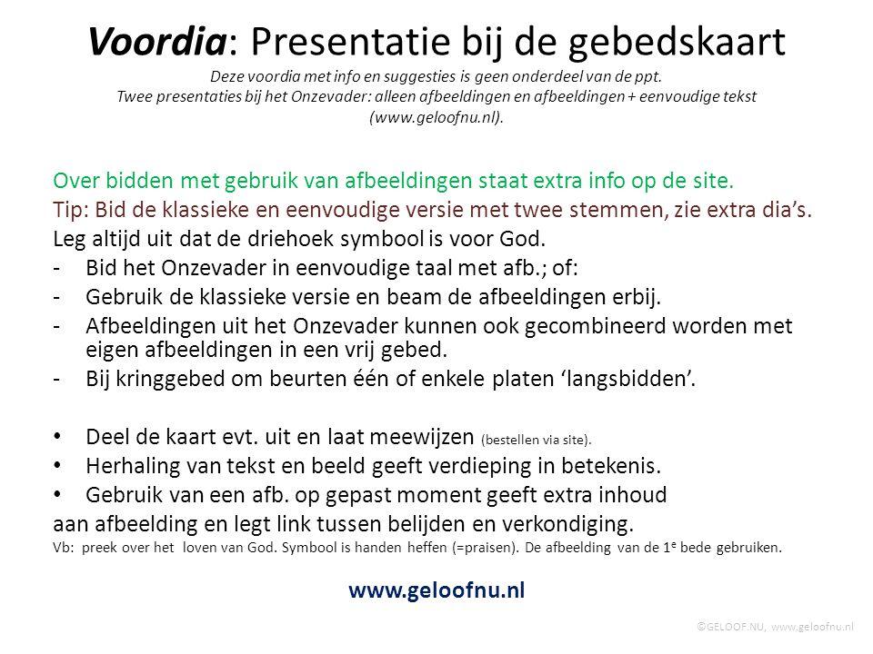 Voordia: Presentatie bij de gebedskaart Deze voordia met info en suggesties is geen onderdeel van de ppt. Twee presentaties bij het Onzevader: alleen