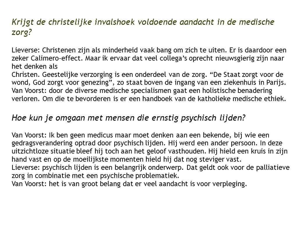 Krijgt de christelijke invalshoek voldoende aandacht in de medische zorg.