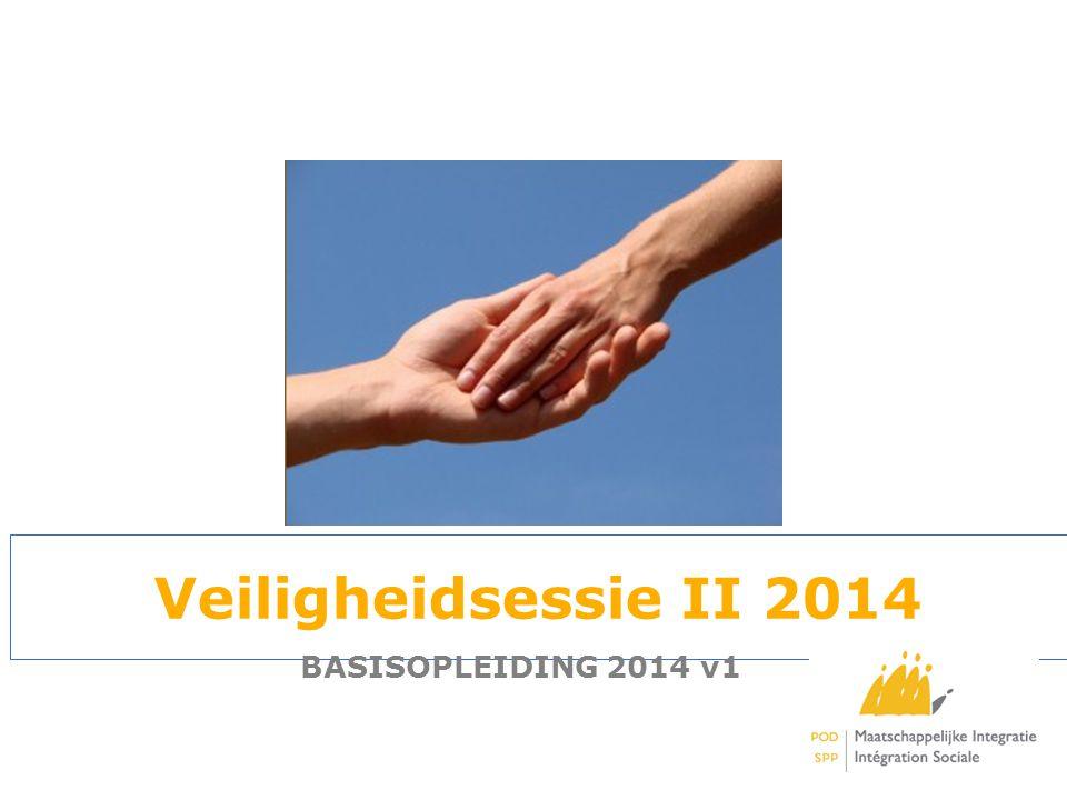 Click to edit Master title style 1 Veiligheidsessie II 2014 BASISOPLEIDING 2014 v1